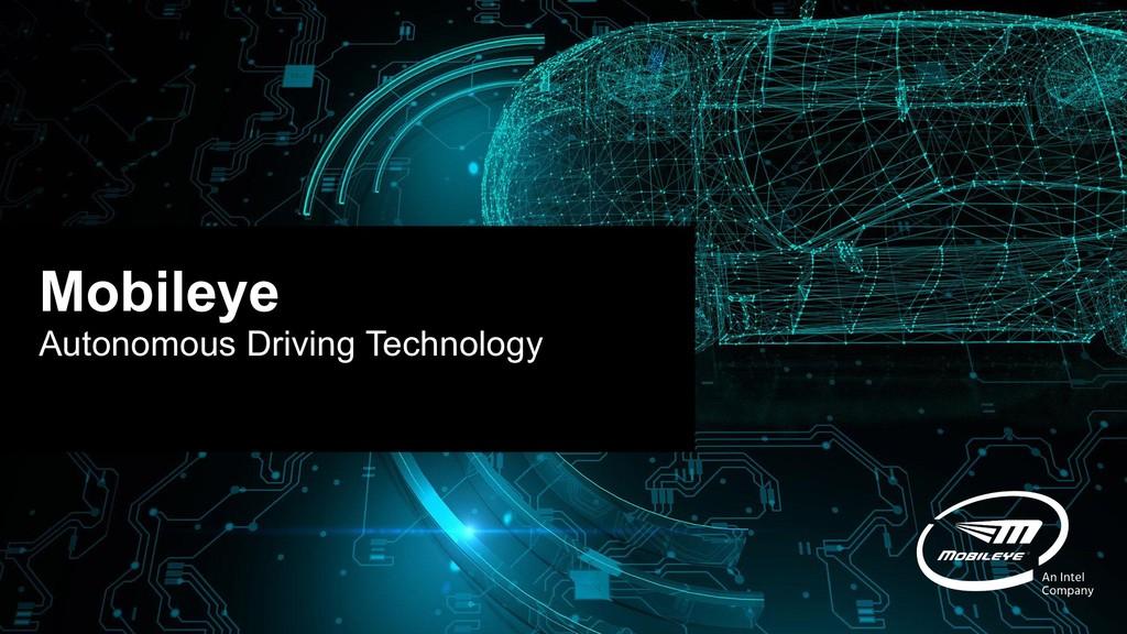 Mobileye Autonomous Driving Technology
