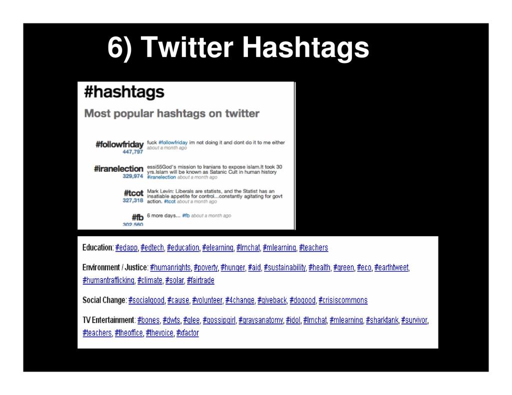 6) Twitter Hashtags