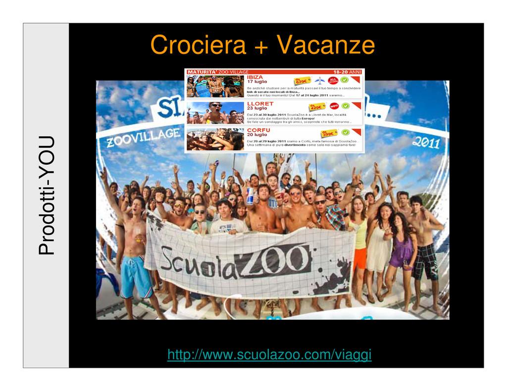 Prodotti-YOU Crociera + Vacanze http://www.scuo...