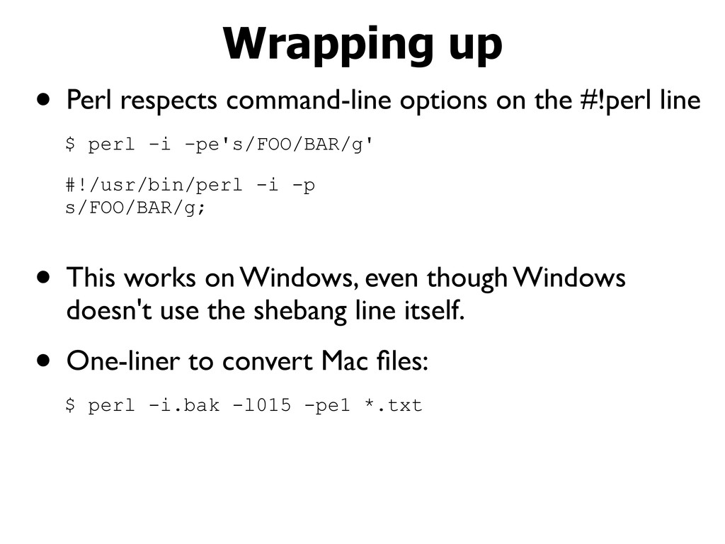 • Perl respects command-line options on the #!p...