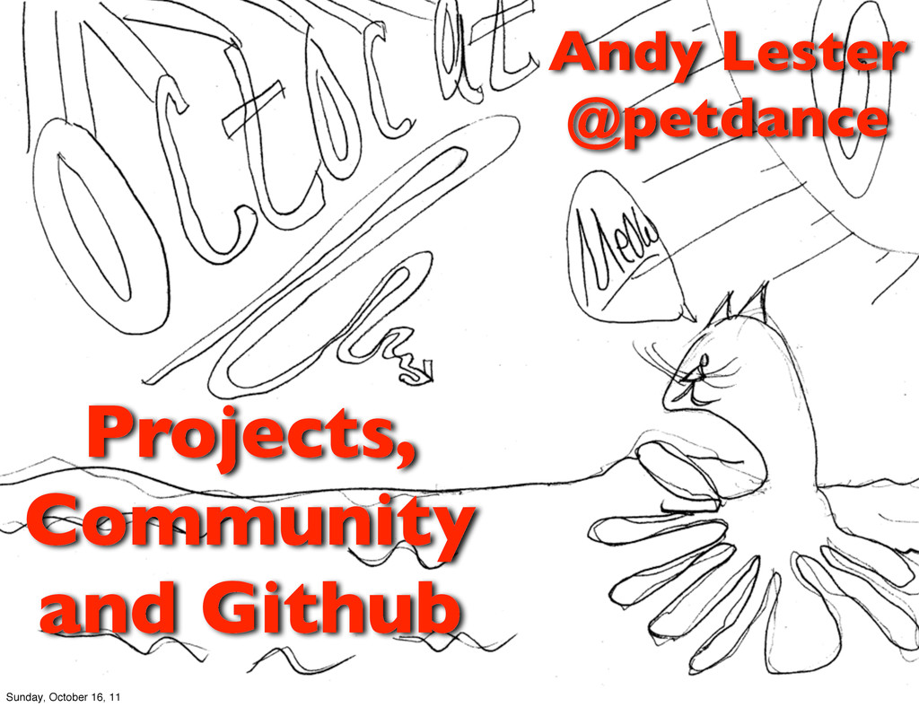 Projects, Community and Github Andy Lester @pet...
