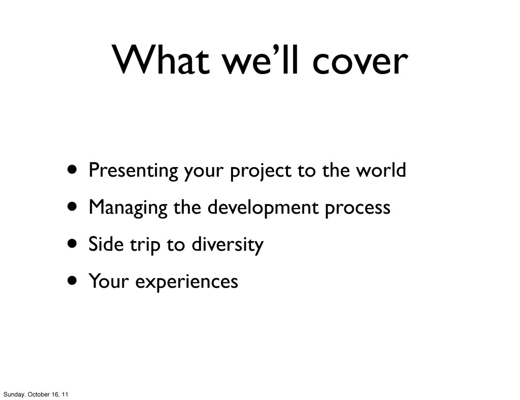 What we'll cover • Presenting your project to t...