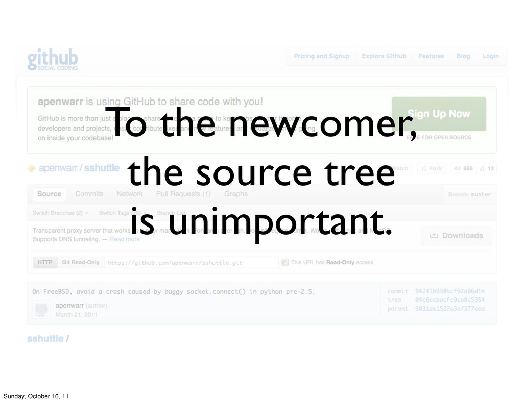 To the newcomer, the source tree is unimportant...