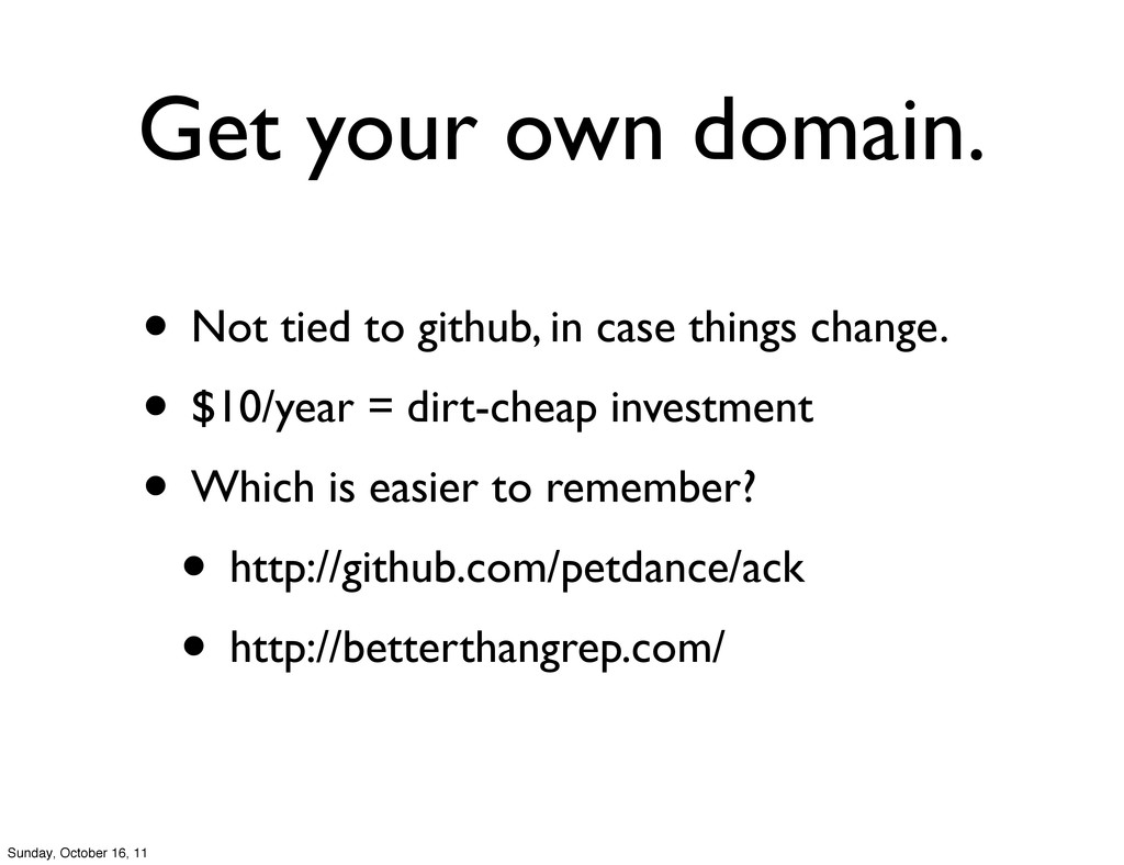 Get your own domain. • Not tied to github, in c...
