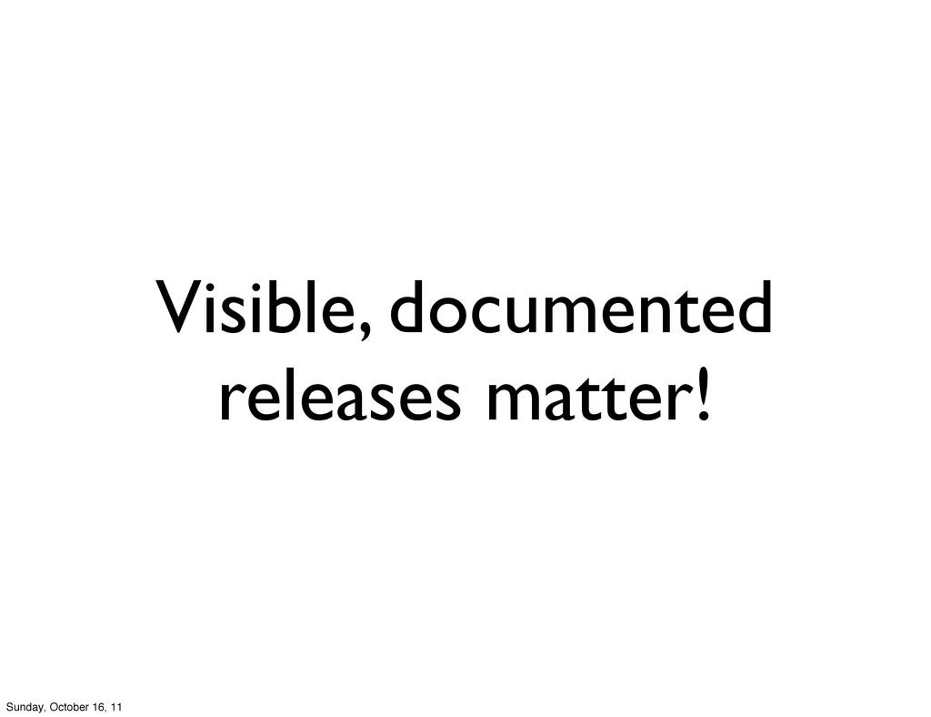 Visible, documented releases matter! Sunday, Oc...