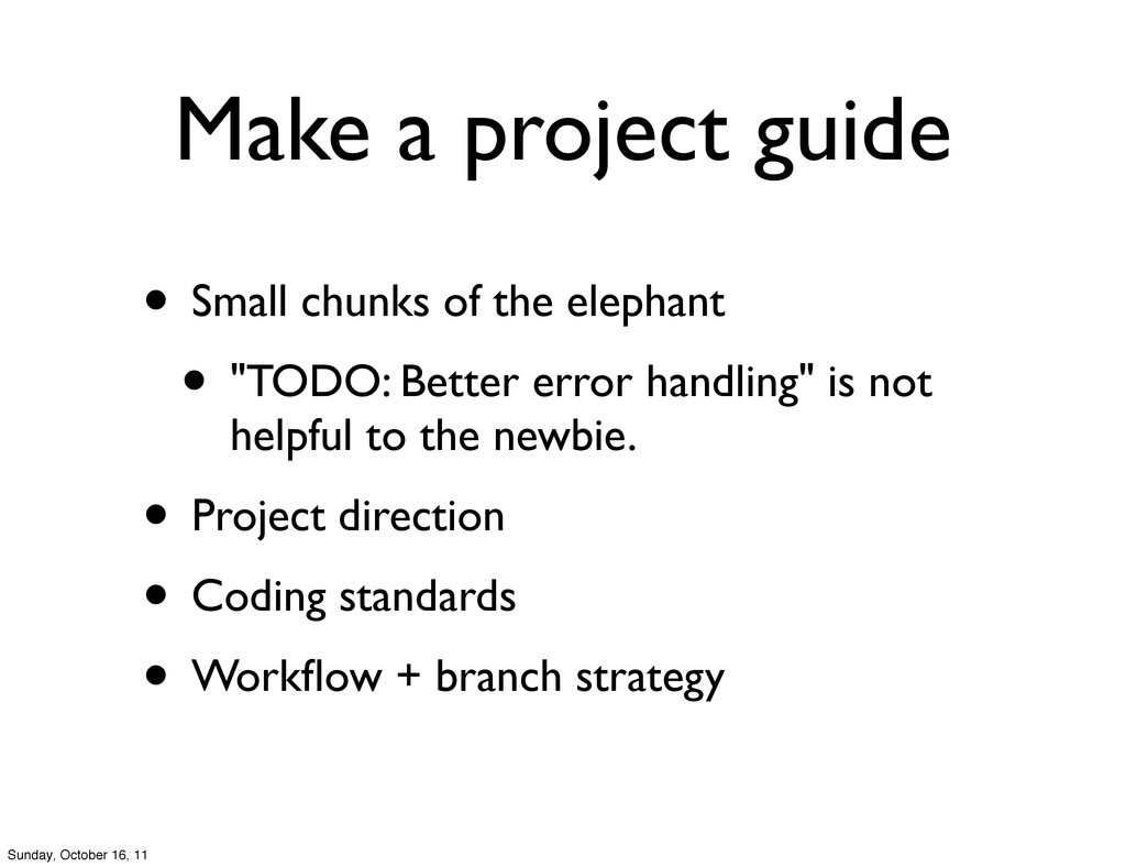 Make a project guide • Small chunks of the elep...
