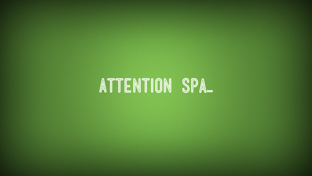 Attention spa...