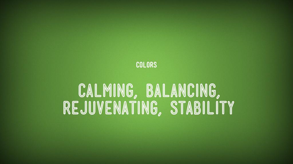 Colors calming, balancing, rejuvenating, stabil...