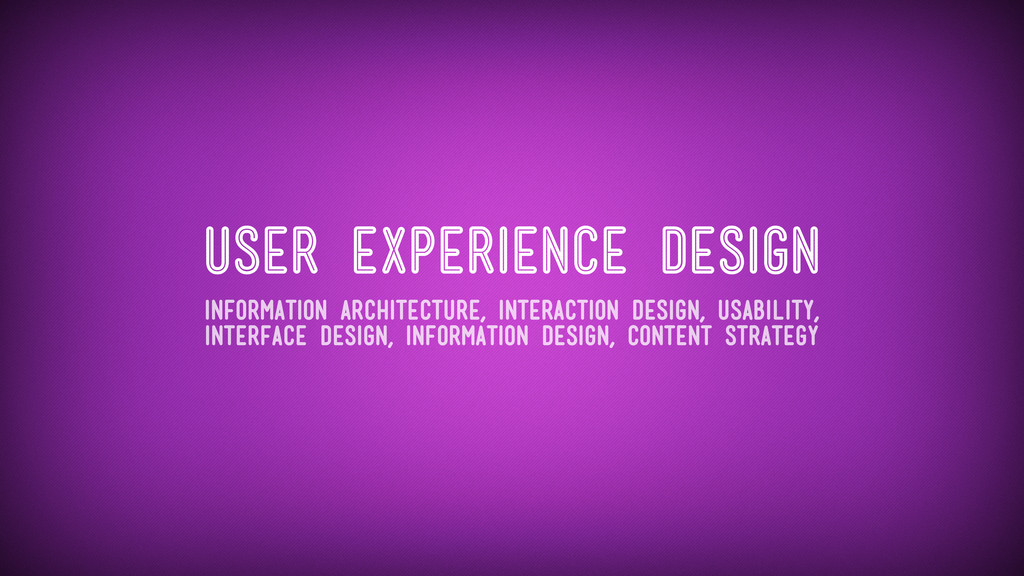 User Experience Design Information architecture...