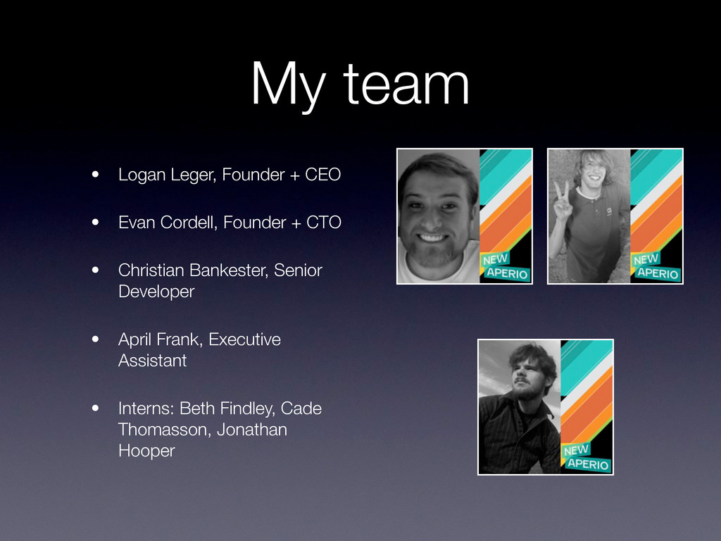 My team • Logan Leger, Founder + CEO • Evan Cor...