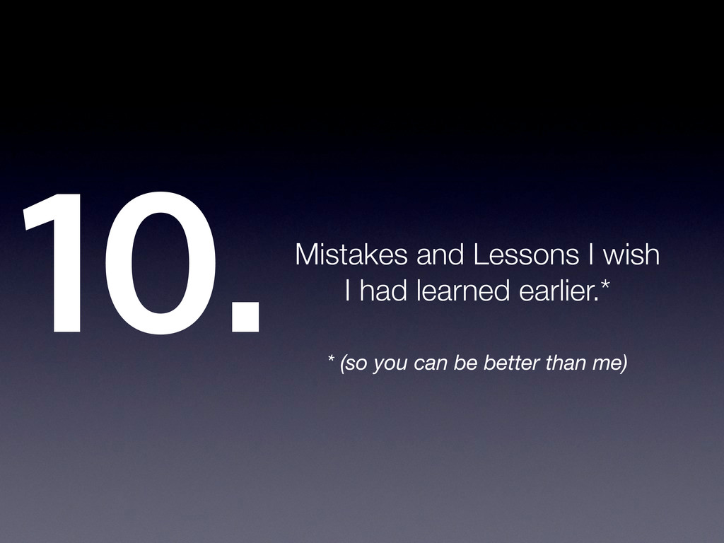 10.Mistakes and Lessons I wish I had learned ea...