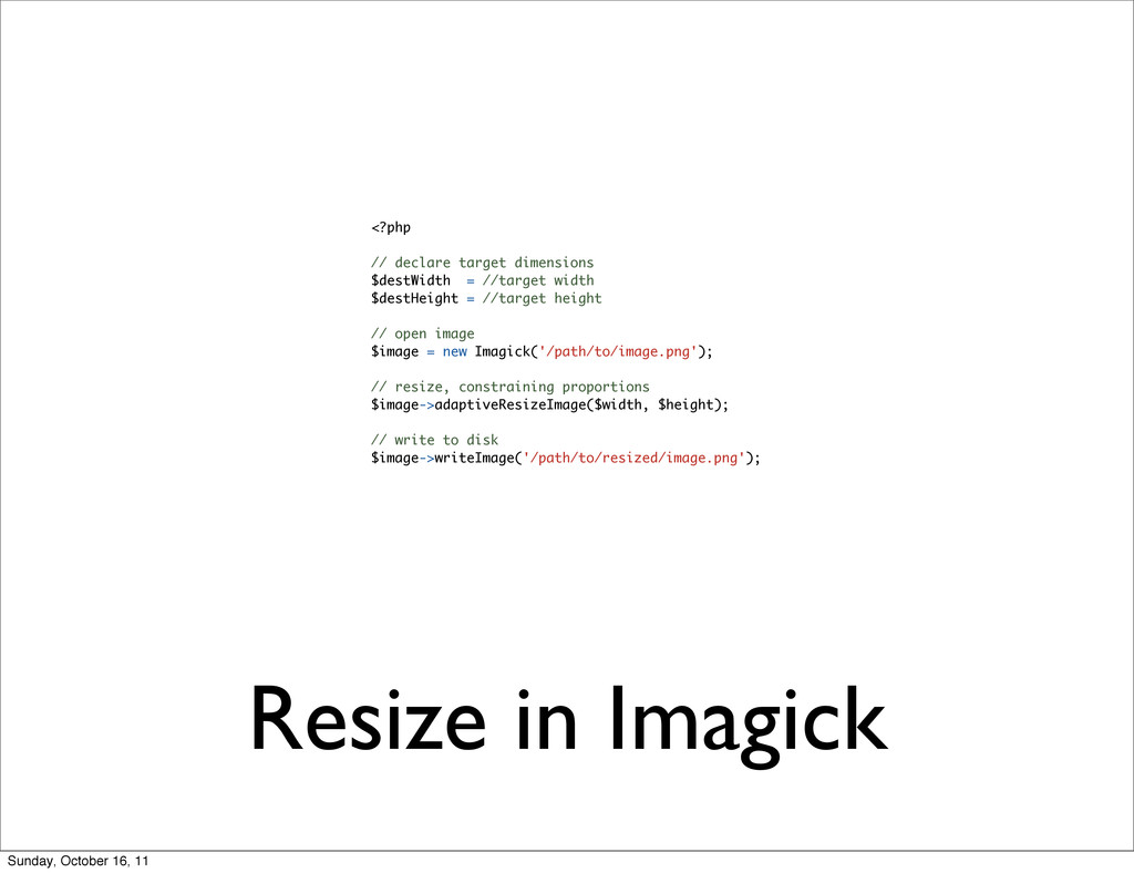 Resize in Imagick <?php // declare target dimen...
