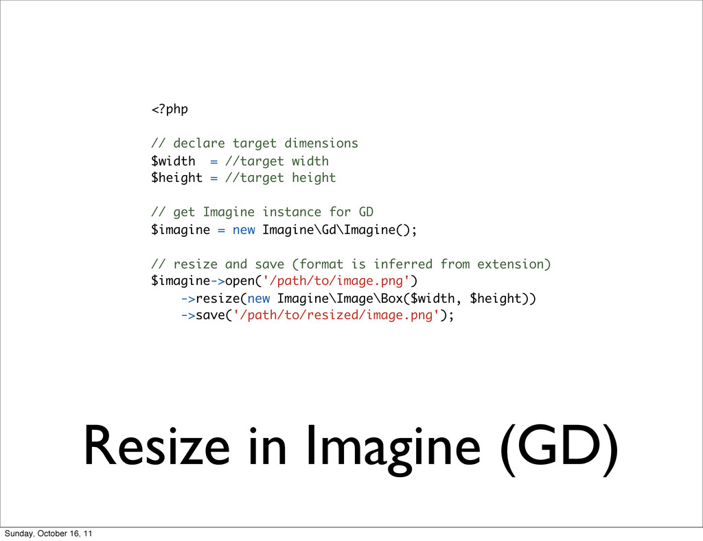 Resize in Imagine (GD) <?php // declare target ...