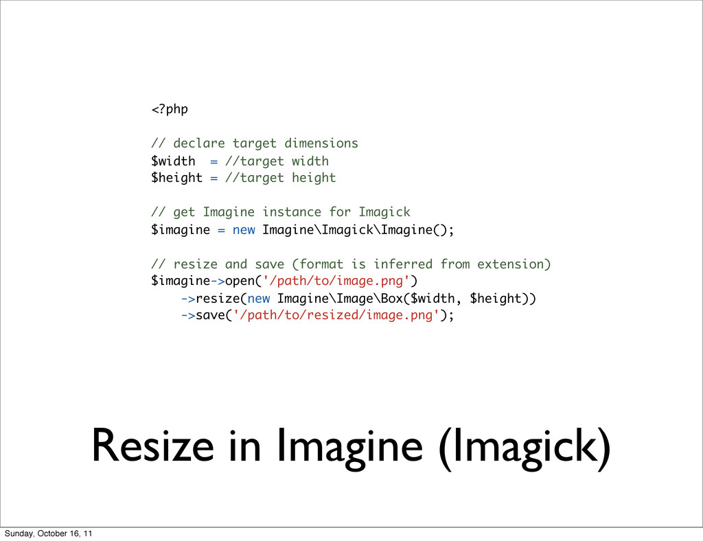 Resize in Imagine (Imagick) <?php // declare ta...