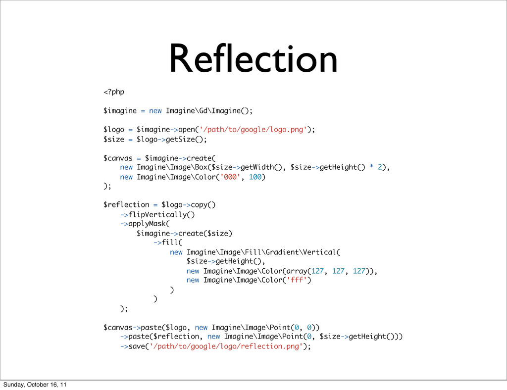 Reflection <?php $imagine = new Imagine\Gd\Imagi...