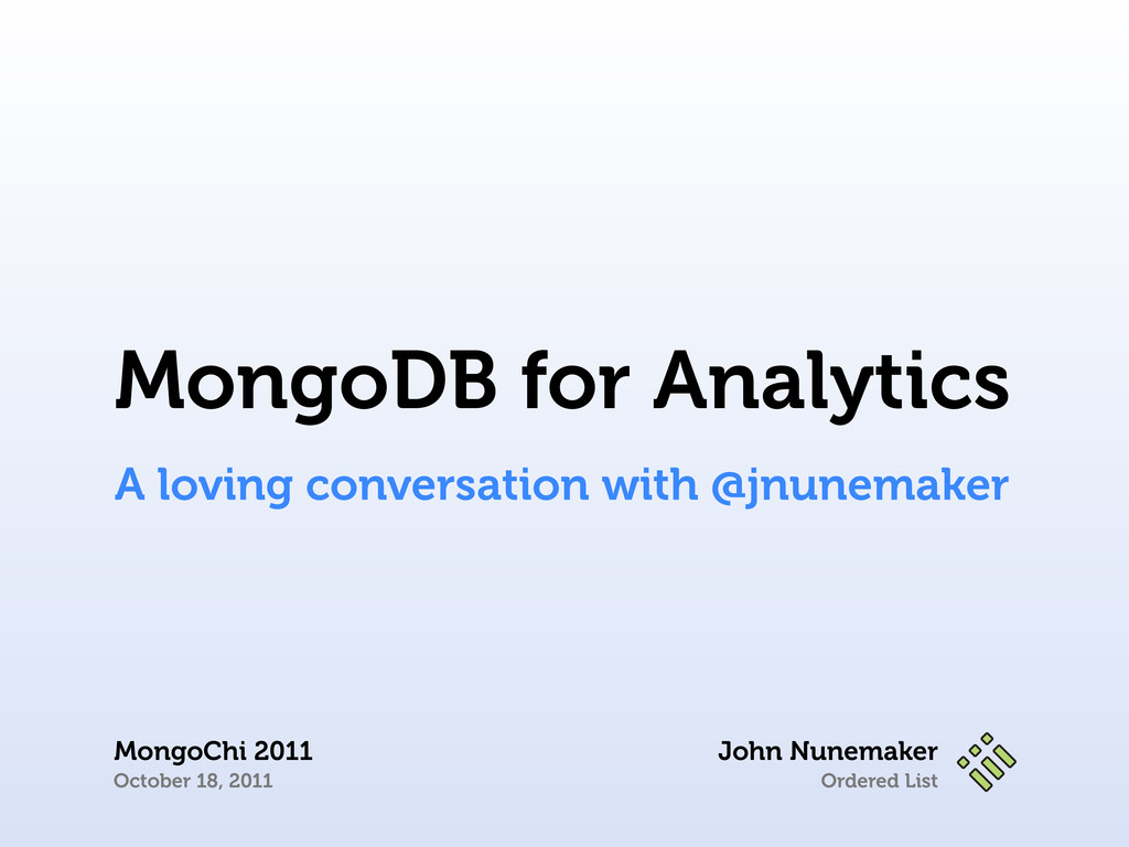 Ordered List John Nunemaker MongoChi 2011 Octob...