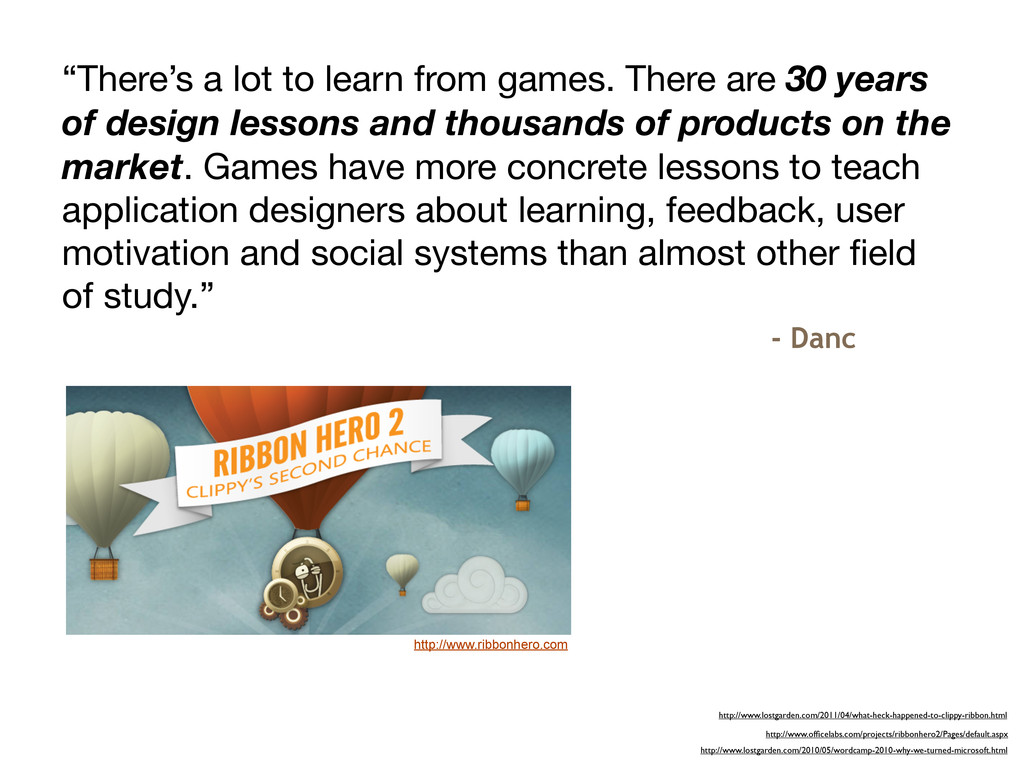 """""""There's a lot to learn from games. There are 3..."""