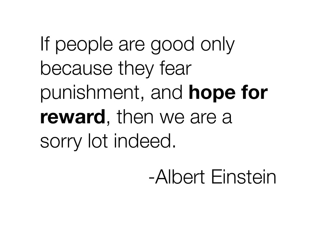 If people are good only because they fear punis...