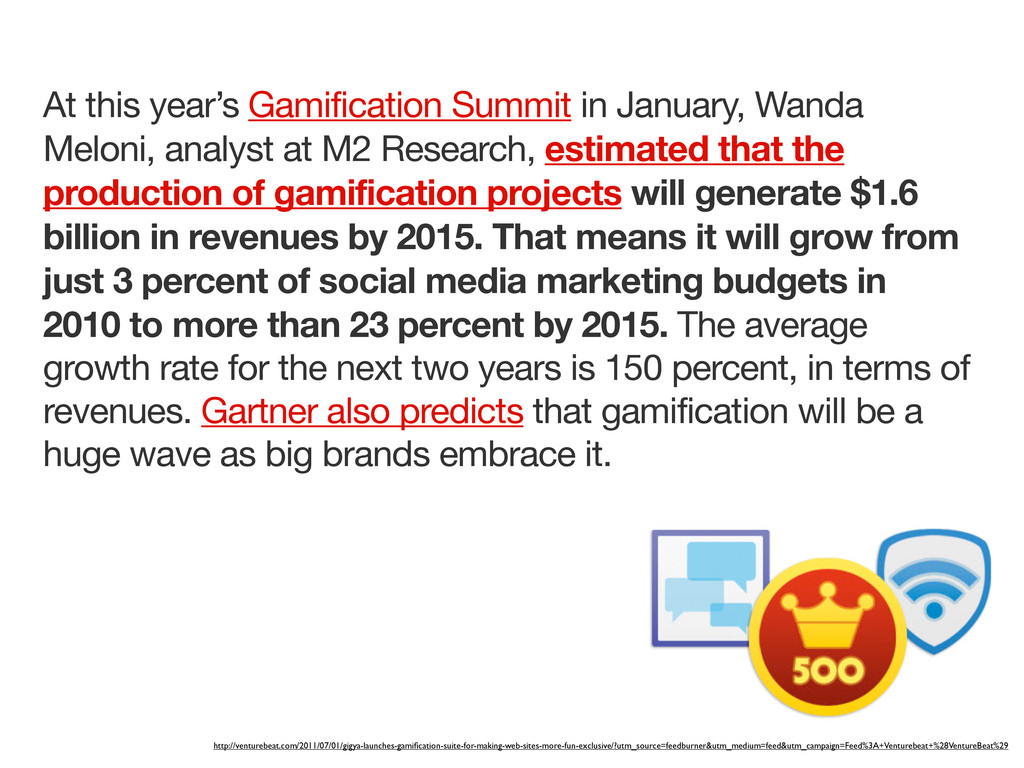 At this year's Gamification Summit in January, ...