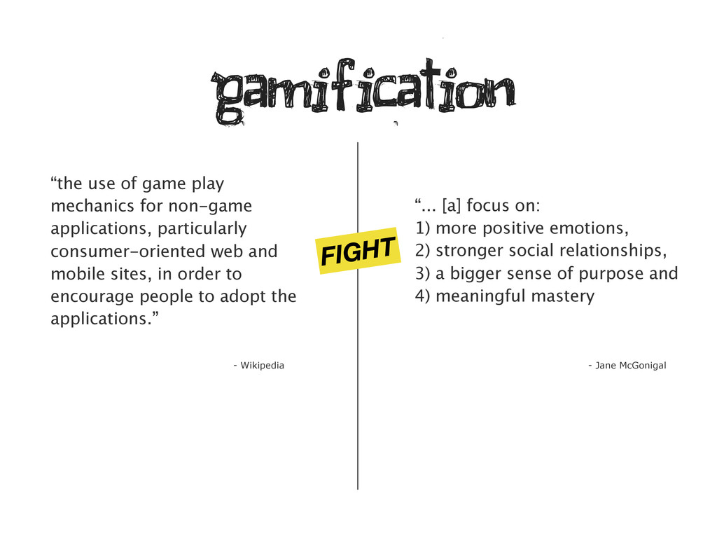 """FIGHT """"the use of game play mechanics for non-g..."""