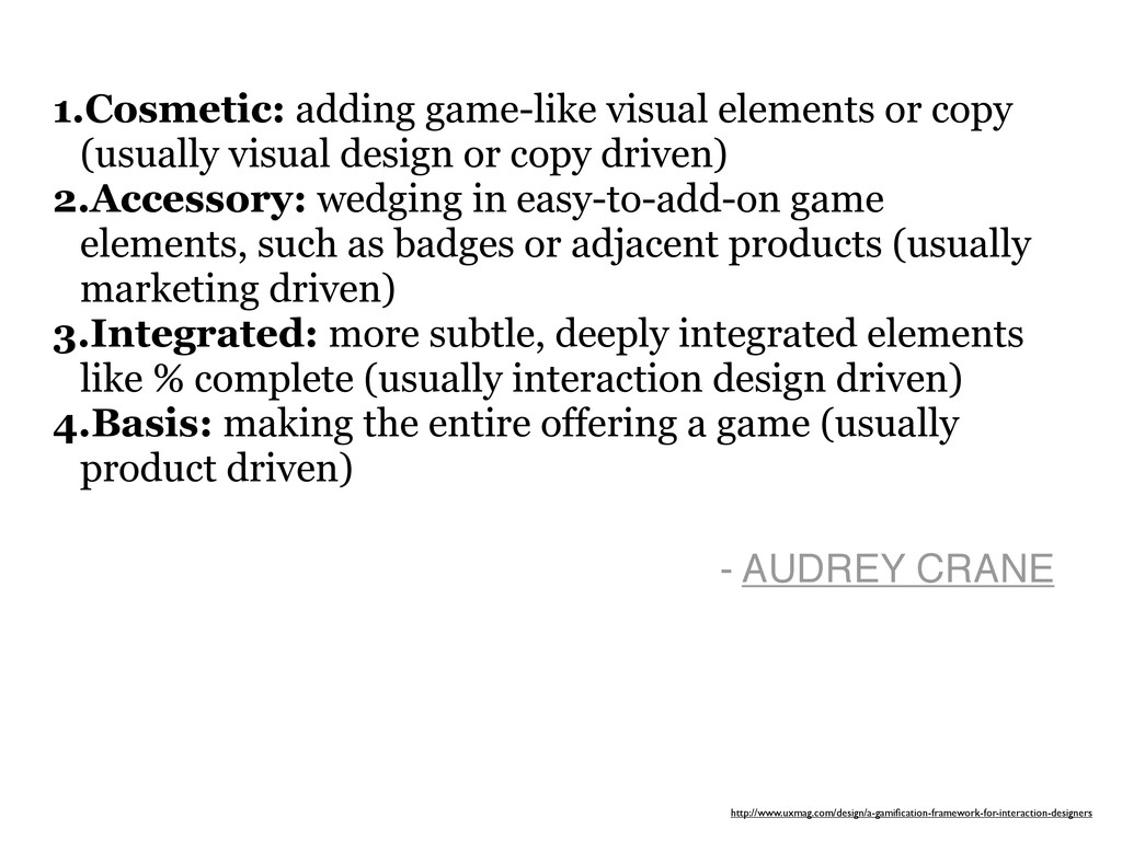 1.Cosmetic: adding game-like visual elements or...