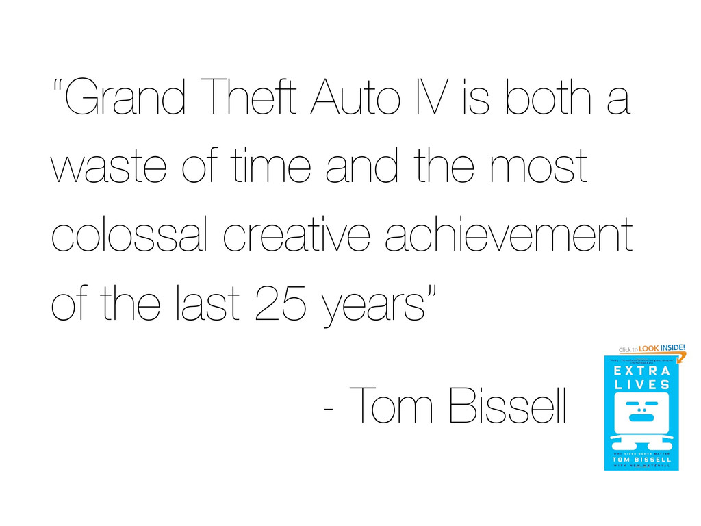 """""""Grand Theft Auto IV is both a waste of time an..."""