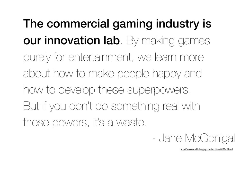 The commercial gaming industry is our innovatio...