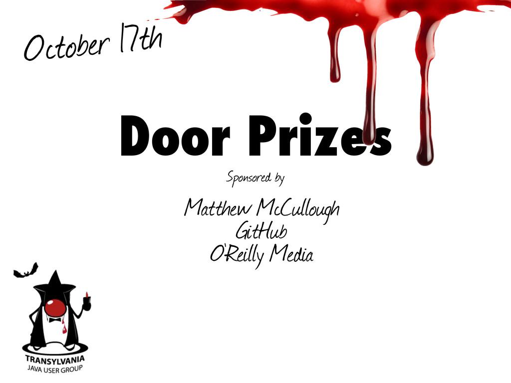 Door Prizes Sponsored by Matthew McCullough Git...