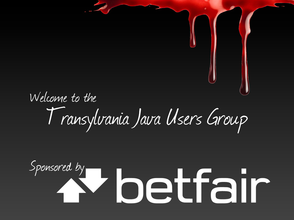 Welcome to the Transylvania Java Users Group Sp...