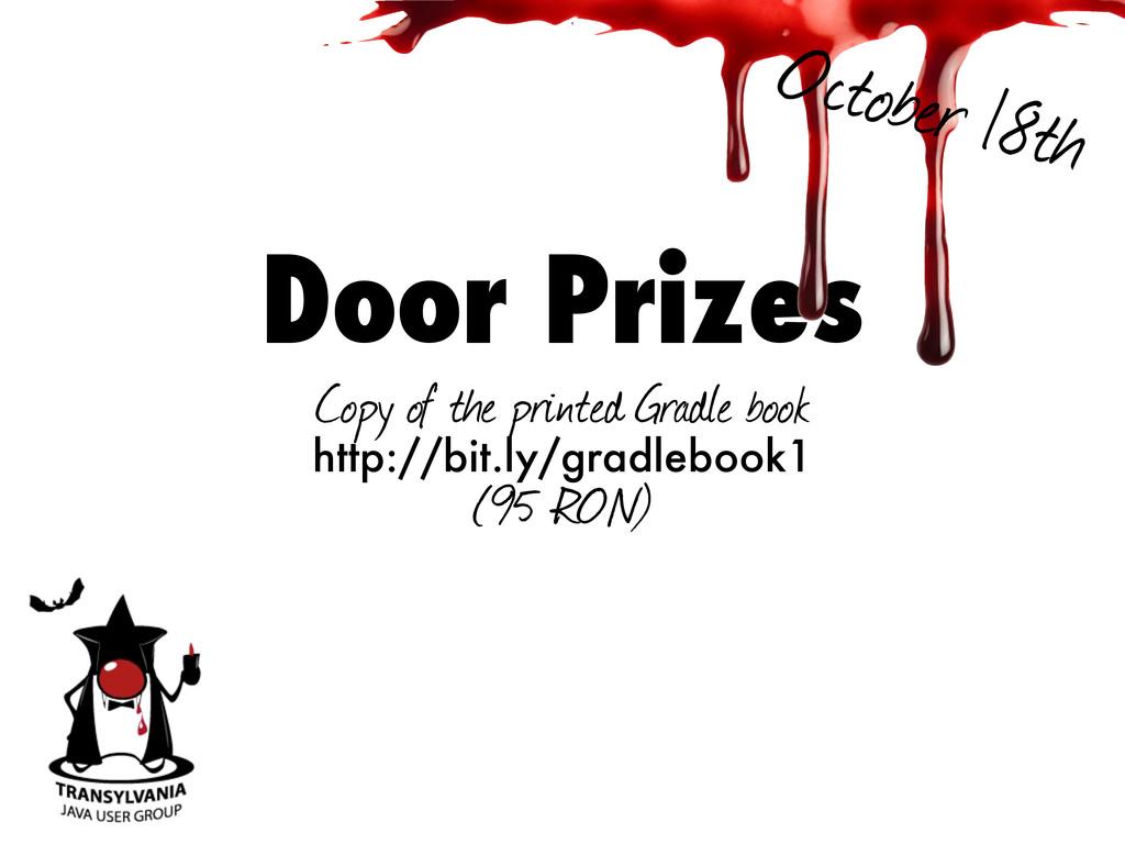 Door Prizes Copy of the printed Gradle book htt...