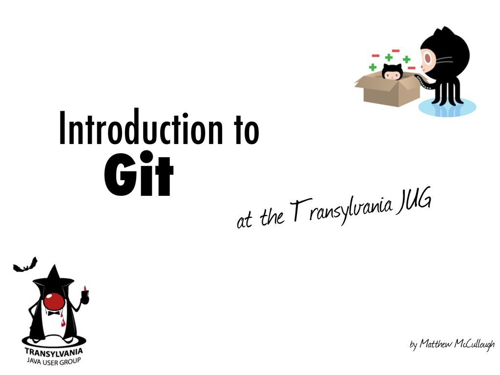 Introduction to Git at the Transylvania JUG by ...