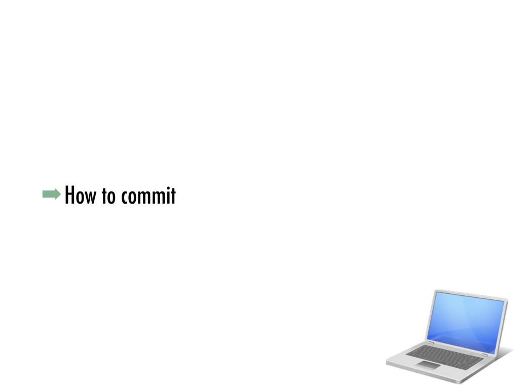 ➡How to commit