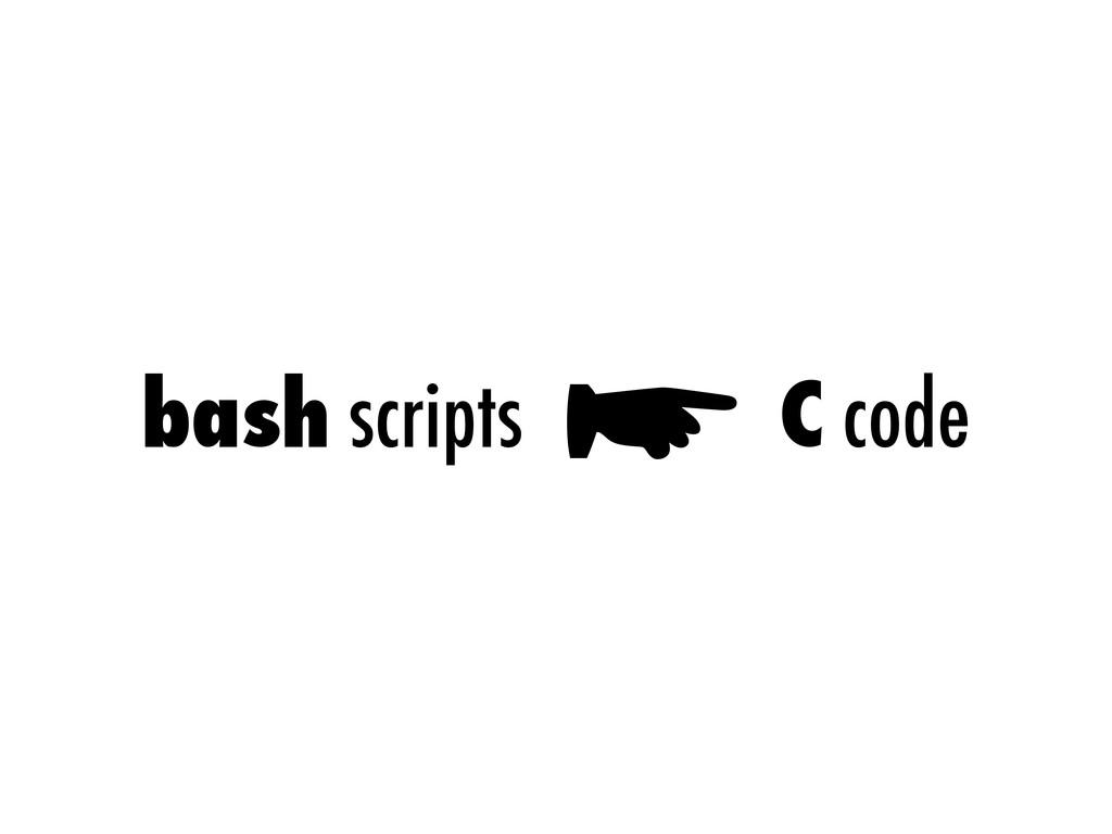bash scripts ☛ C code
