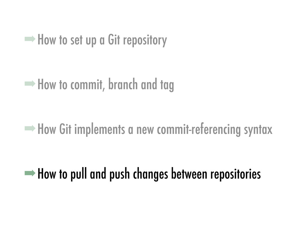 ➡How to commit, branch and tag ➡How Git impleme...