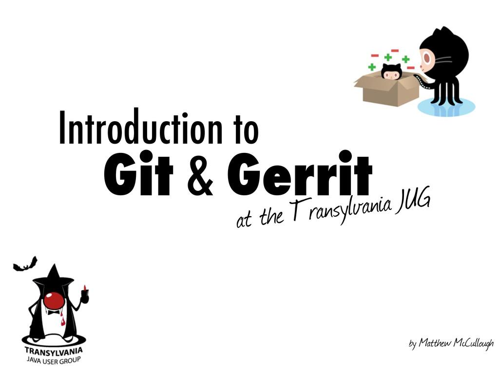 Introduction to Git & Gerrit at the Transylvani...