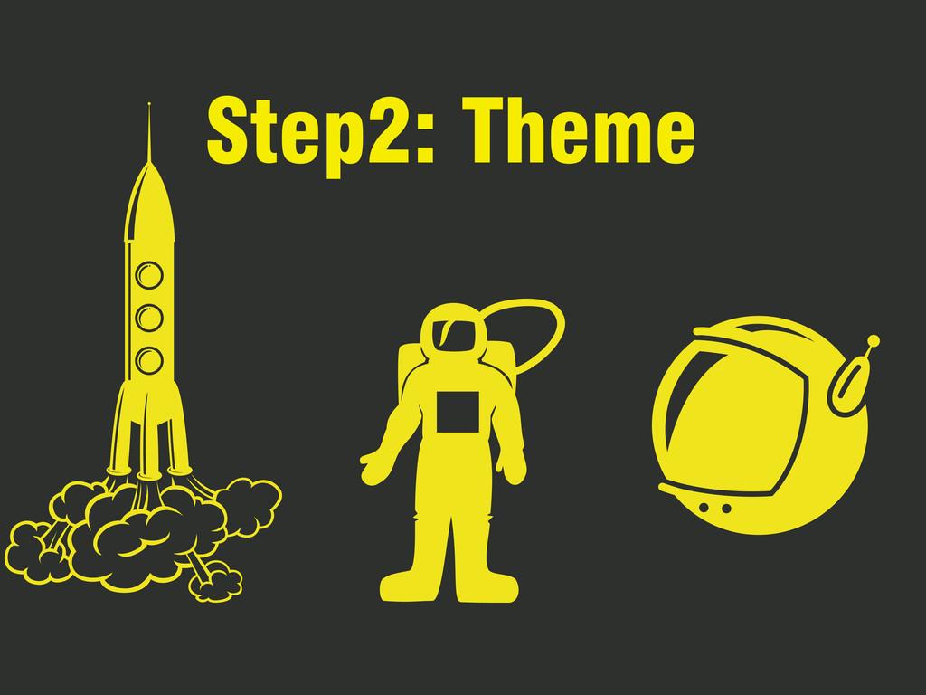 Step2: Theme
