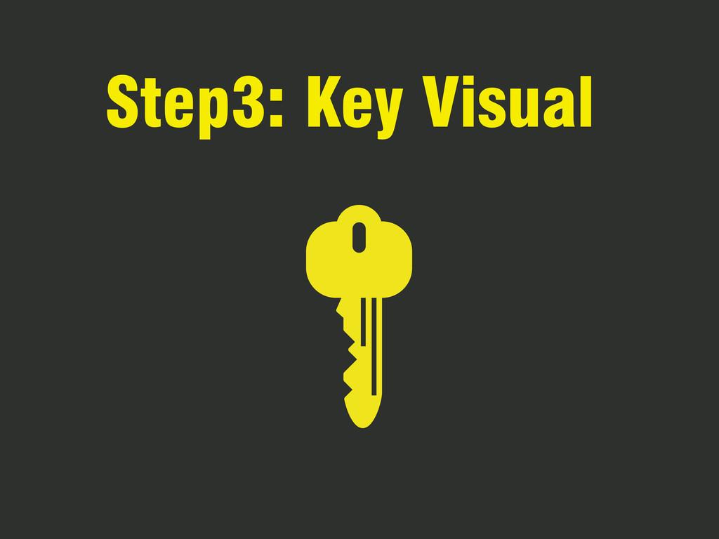 Step3: Key Visual