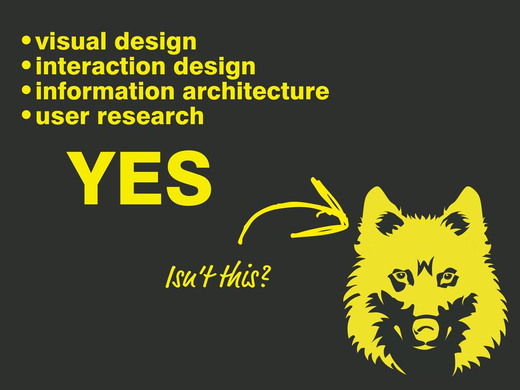 •visual design •interaction design •information...