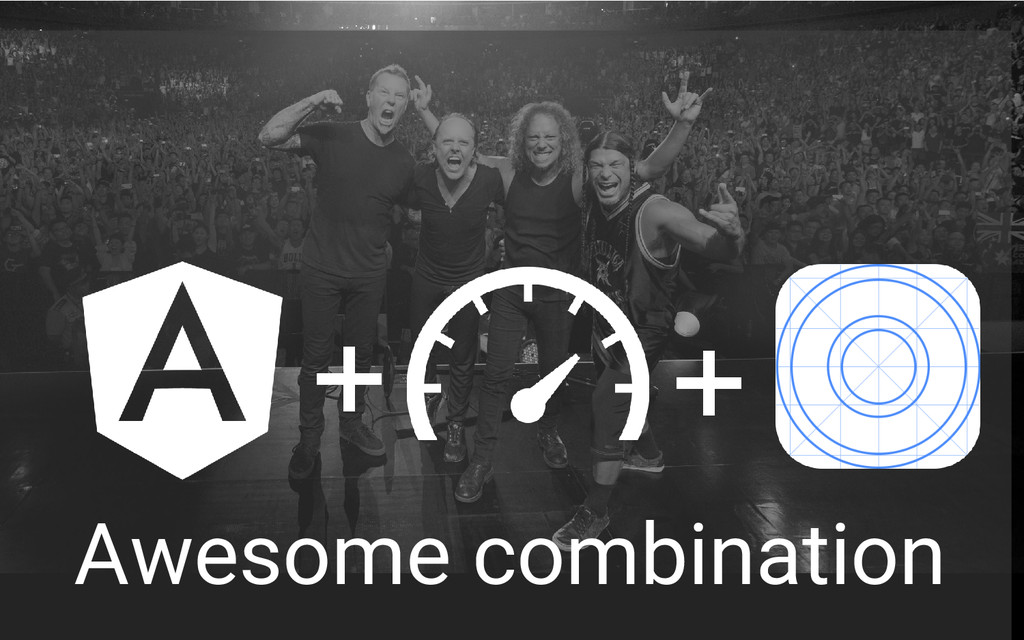 + + Awesome combination