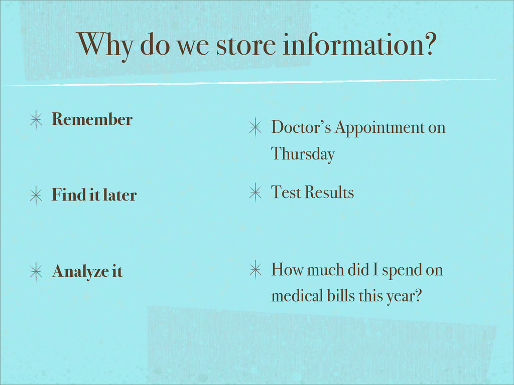 Why do we store information? Remember Find it l...