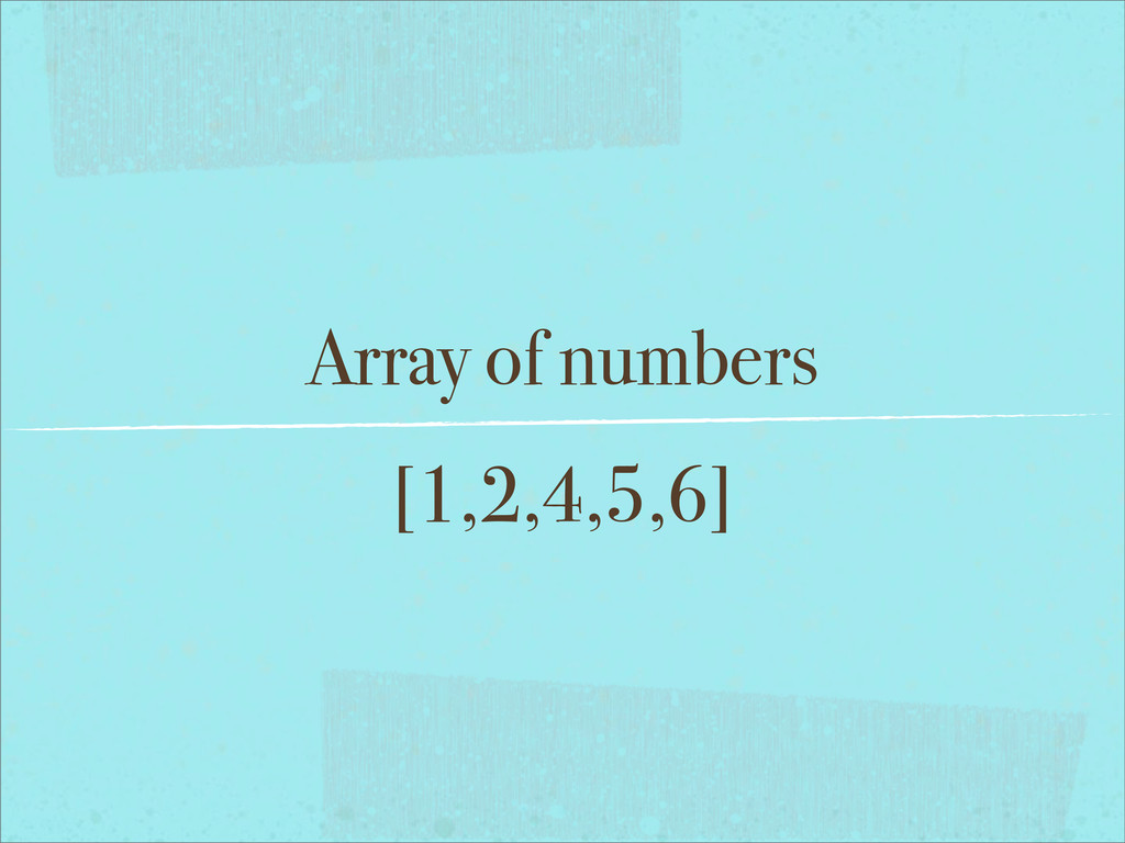 Array of numbers [1,2,4,5,6]