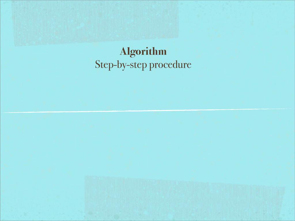 Algorithm Step-by-step procedure