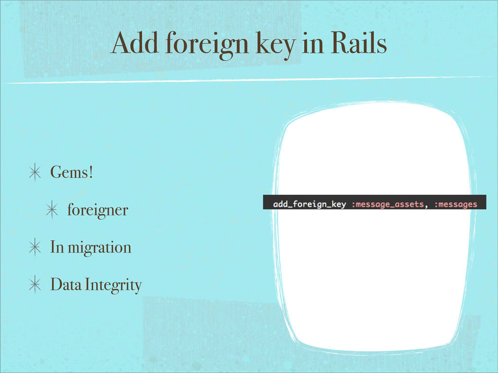 Add foreign key in Rails Gems! foreigner In mig...