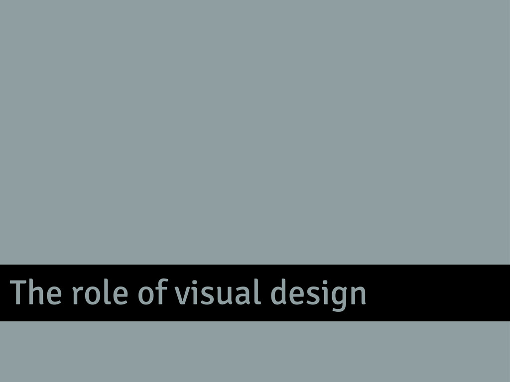 The role of visual design