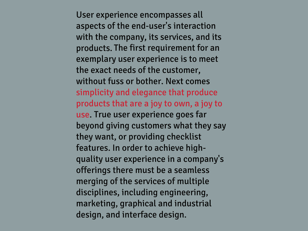 User experience encompasses all aspects of the ...