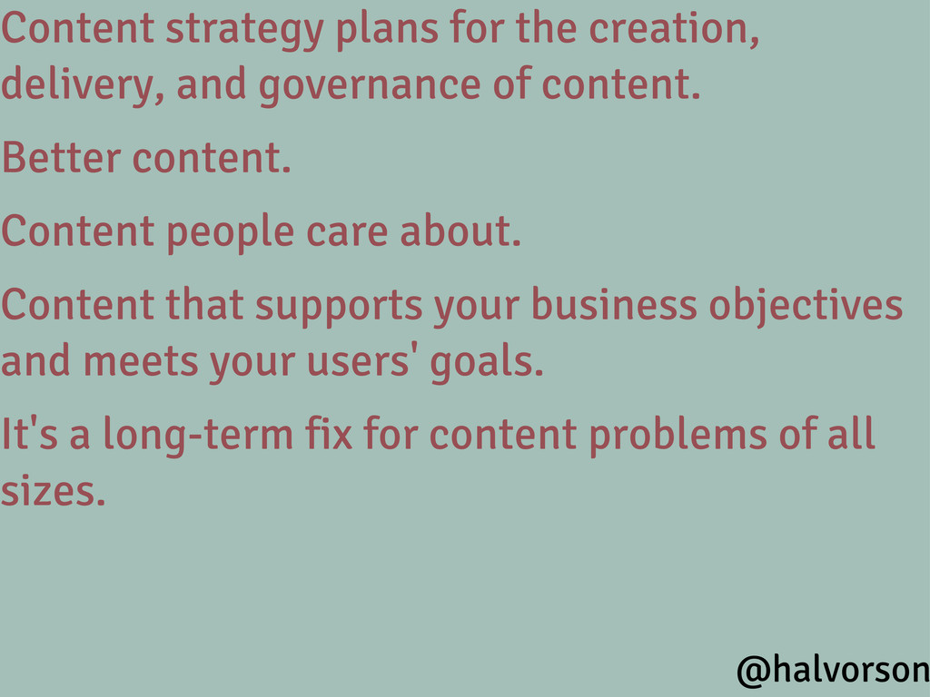 Content strategy plans for the creation, delive...