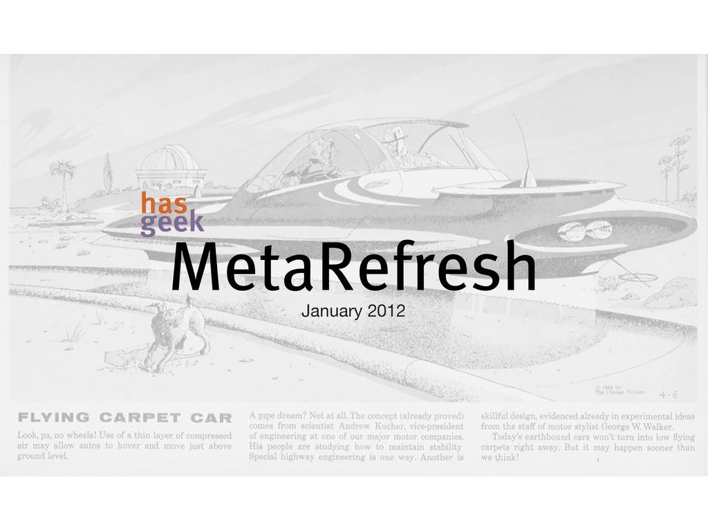MetaRefresh January 2012