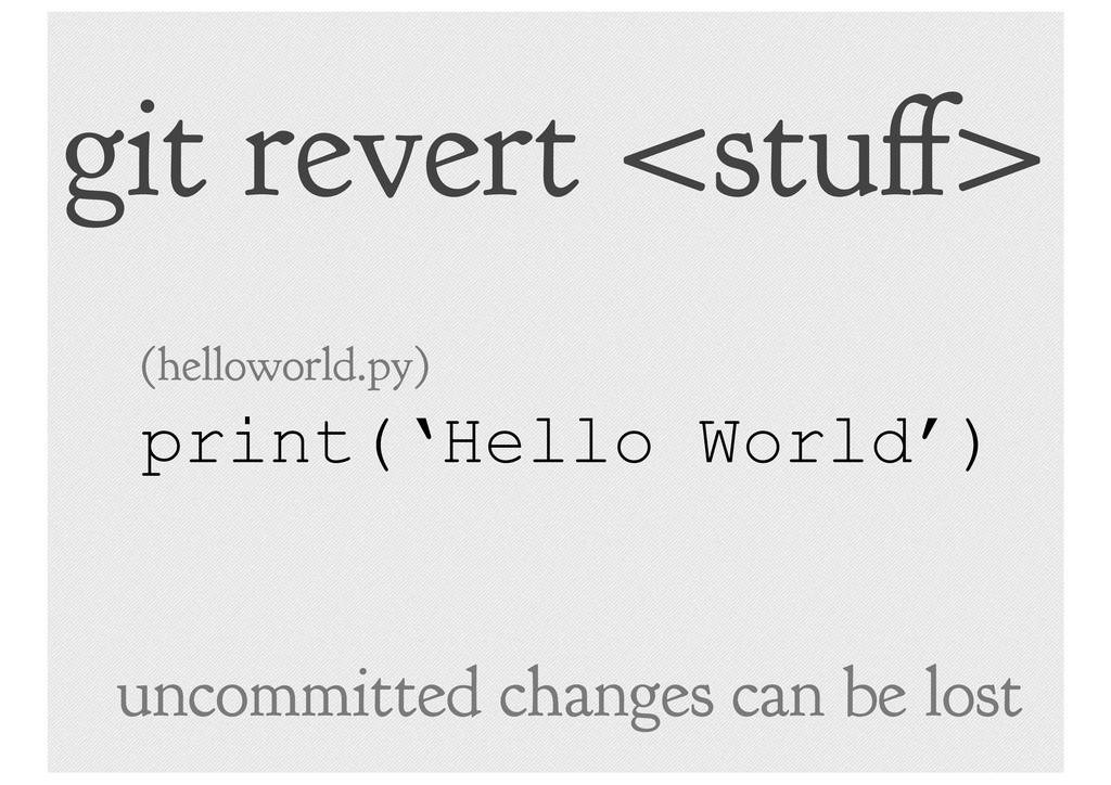 git revert <stu > print('Hello World') (hellowo...