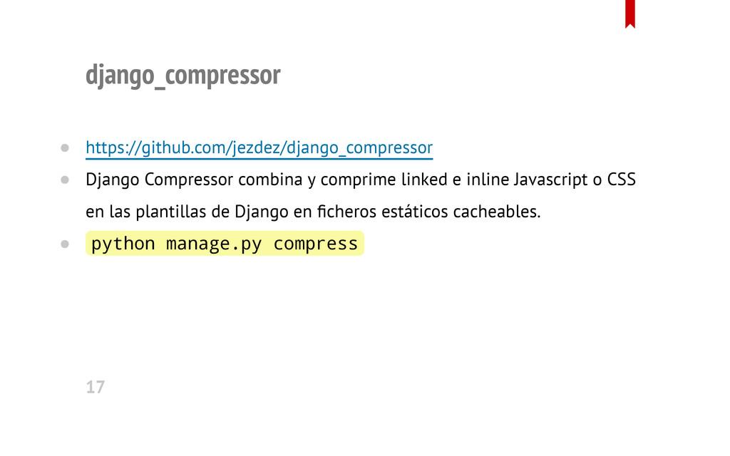 django_compressor https://github.com/jezdez/dja...