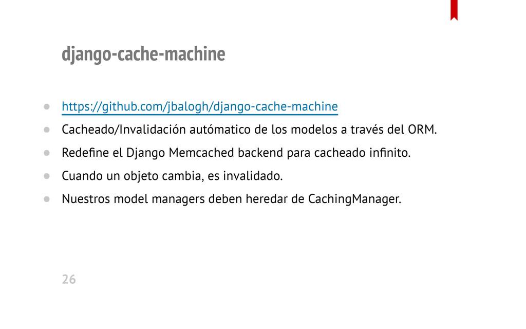 django-cache-machine https://github.com/jbalogh...